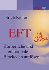 EFT - Die Klopf-Methode: Emotionale und körperliche Blockaden auflösen