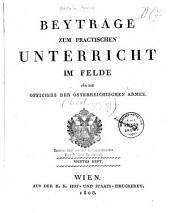 Beyträge zum practischen Unterricht im Felde für die Officiere der österreichischen Armee: Band 4