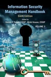 Information Security Management Handbook, Sixth Edition: Volume 3, Edition 6