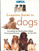 ASPCA Complete Guide to Dogs