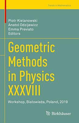 Geometric Methods in Physics XXXVIII PDF