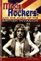 Mods  Rockers  and the Music of the British Invasion PDF