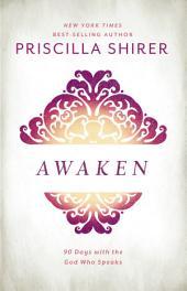 Awaken: 90 Days with the God Who Speaks