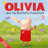OLIVIA and the Butterfly Adventure: with audio recording