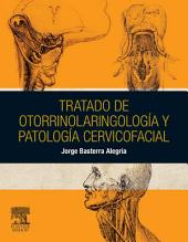 Tratado de otorrinolaringología y patología cervicofacial
