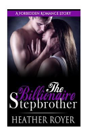 The Billionaire Stepbrother (Forbidden Romance)