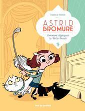 Astrid Bromure - Tome 1 - Comment dézinguer la petite souris
