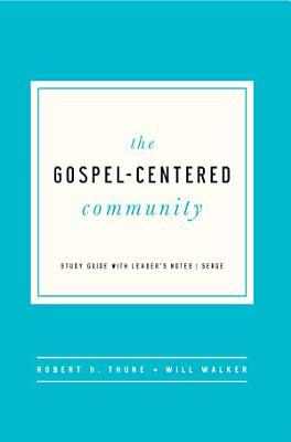 The Gospel Centered Community