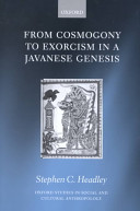 From Cosmogony to Exorcism in a Javanese Genesis