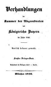 Verhandlungen der Kammer der Abgeordneten des Königreichs Bayern: 1846,6, Band 1846,Ausgabe 6