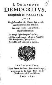 J. Orizandts Democritus, belagchende de weereldt, over de ghebreecken der hoveerdige, ende opgeblasen menschen deses tijds