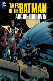 Tales of The Batman: Archie Goodwin