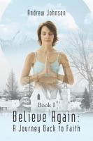 Believe Again  a Journey Back to Faith PDF