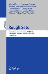 Rough Sets: International Joint Conference, IJCRS 2016, Santiago de Chile, Chile, October 7–11, 2016, Proceedings