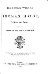 The Choice Works of Thomas Hood: In Prose and Verse, Including the Cream of the Comic Annuals