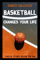 Basketball Changes Your Life