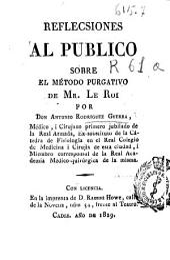 Reflecsiones al publico sobre el método purgativo de Mr. Le Roi