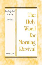 The Holy Word for Morning Revival - Crystallization-study of Exodus Volume 1