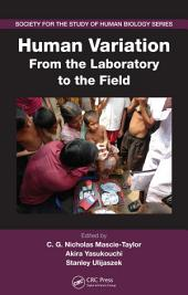 Human Variation: From the Laboratory to the Field