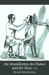 Die Krankheiten des Halses und der Nase: Band 1