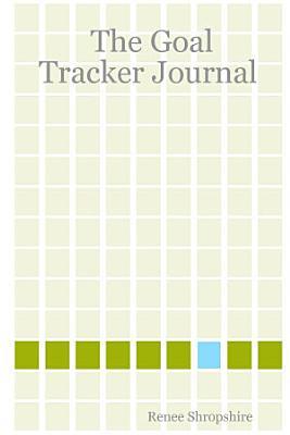 The Goal Tracker Journal