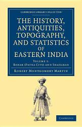 The History Antiquities Topography And Statistics Of Eastern India Book PDF