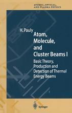 Atom  Molecule  and Cluster Beams I PDF