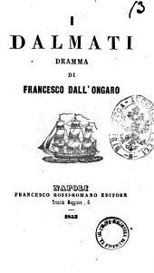 I dalmati dramma di Francesco Dall'Ongaro