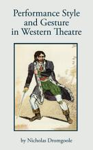 Performance  Style and Gesture in Western Theatre PDF