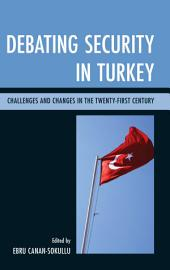 Debating Security in Turkey: Challenges and Changes in the Twenty-First Century