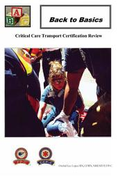Back To Basics: Critical Care Transport Certification Review