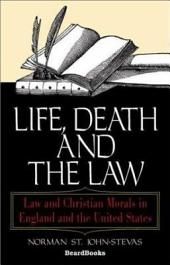 Life, Death and the Law: Law and Christian Morals in England and the United States