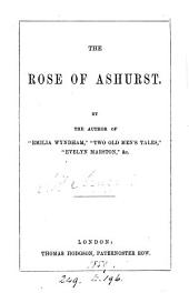The rose of Ashurst, by the author of 'Emilia Wyndham'.
