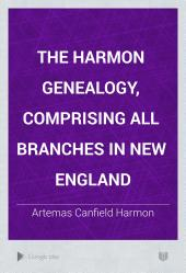 The Harmon Genealogy, Comprising All Branches in New England