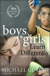 Boys and Girls Learn Differently! A Guide for Teachers and Parents: Edition 2