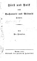 F  rst und Volk nach Buchanan s und Milton s Lehre  Von Dr  Troxler   Translations of the    De jure regni apud Scotos    and the    Defensio pro populo anglicano      PDF
