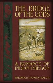 Bridge of the Gods: A Romance of Indian Oregon