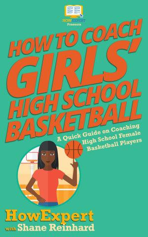 How To Coach Girls    High School Basketball