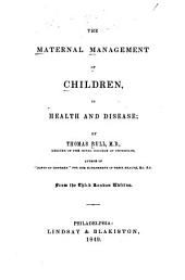 The Maternal Management of Children: In Health and Disease