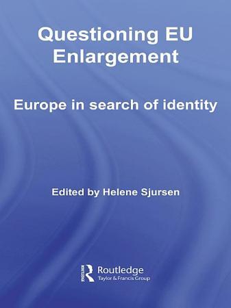 Questioning EU Enlargement PDF