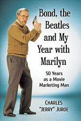 Bond  the Beatles and My Year with Marilyn PDF