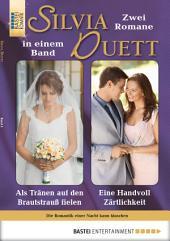 Silvia-Duett - Folge 04: Als Tränen auf den Brautstrauß fielen/Eine Handvoll Zärtlichkeit