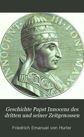 Geschichte Papst Innocenz des Dritten und seiner Zeitgenossen: Band 1