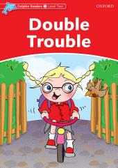 Double Trouble (Dolphin Readers Level 2)