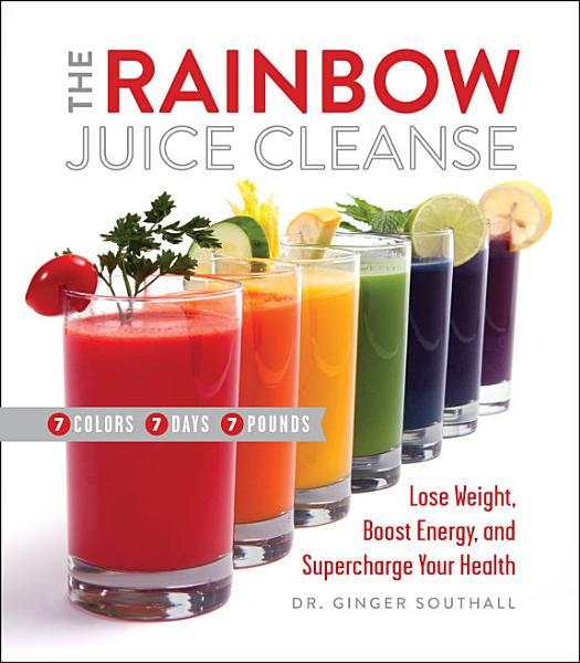 Download The Rainbow Juice Cleanse Book