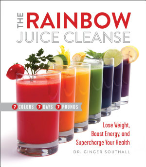 The Rainbow Juice Cleanse