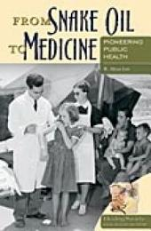 From Snake Oil to Medicine: Pioneering Public Health