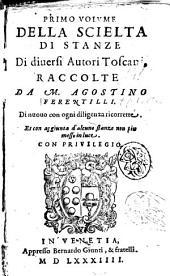 Primo volume della scielta di stanze di diuersi autori toscani, raccolte da M. Agostino Ferentilli