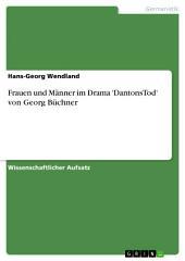Frauen und Männer im Drama 'DantonsTod' von Georg Büchner