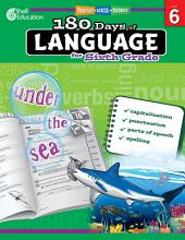 180 Days of Language for Sixth Grade: Practice, Assess, Diagnose